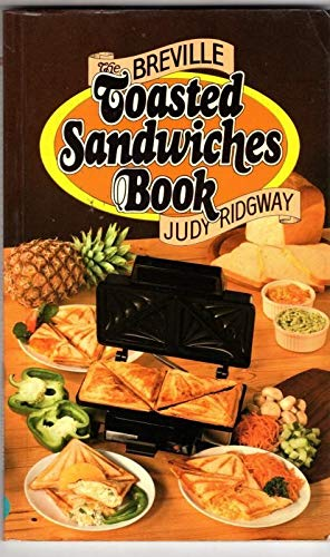 Breville Toasted Sandwich Book by Judy Ridgway