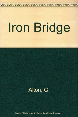 Iron Bridge by G. Alton