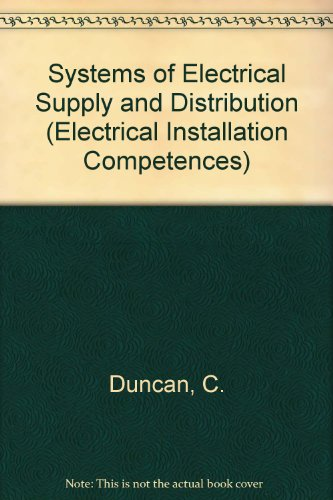 Systems of Electrical Supply and Distribution by C. Duncan