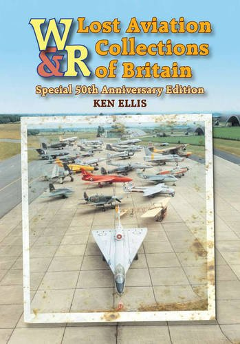 Lost Aviation Collections of Britain by Ken Ellis