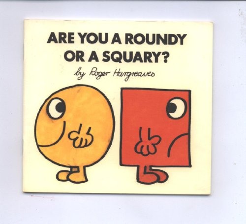 Are You a Roundy or a Squary? by Roger Hargreaves