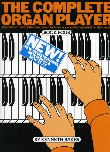 The Complete Organ Player Book Four by Kenneth Baker