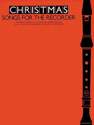 Christmas Songs for the Recorder by Music Sales Corporation