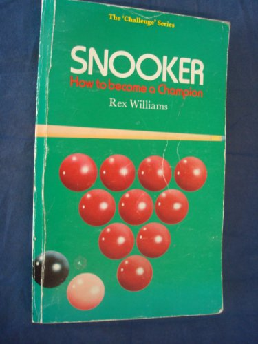 Snooker: How to Become a Champion by Rex Williams