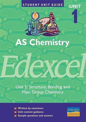 Chemistry Edexcel AS: Structure, Bonding and Main Group Chemistry: Unit 1 by Rod Beavon
