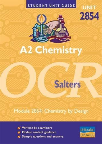 A2 Chemistry OCR (Salters): Chemistry by Design: Unit 4, module 2854 by Frank Orme Harriss