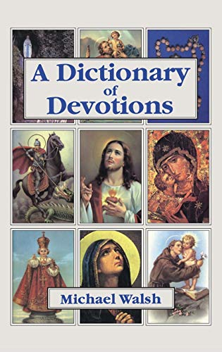 A Dictionary of Devotions by Michael J. Walsh