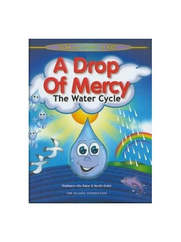 A Drop of Mercy: The Water Cycle by Shahbatun Abu Bakar