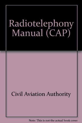 Radiotelephony Manual by Great Britain. Civil Aviation Authority