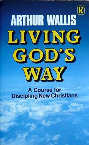 Living God's Way by Arthur Wallis