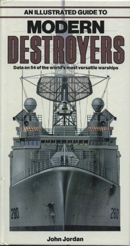 An Illustrated Guide to Modern Destroyers by John Jordan