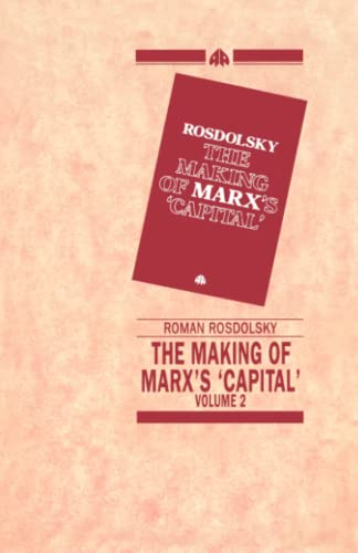 "The Making of Marx's ""Capital"": v.2 by Roman Rosdolsky"