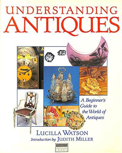 Understanding Antiques by Lucilla Watson