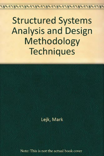 Structured Systems Analysis and Design Methodology Techniques by Mark Lejk