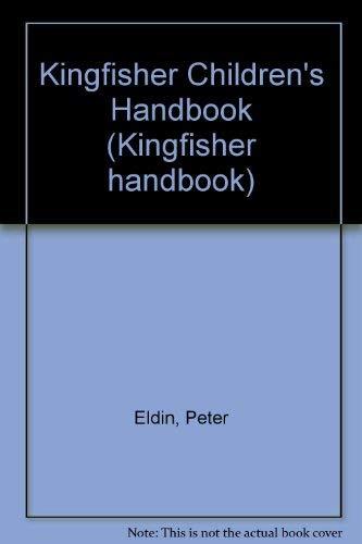 Kingfisher Children's Handbook by Peter Eldin