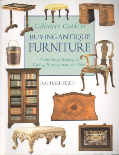 Collector's Guide to Buying Antique Furniture by Rachael Feild