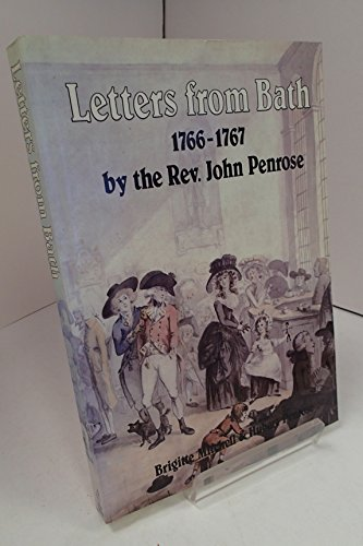 Letters from Bath: Letters of John Penrose to His Family, 1766-67 by John Penrose