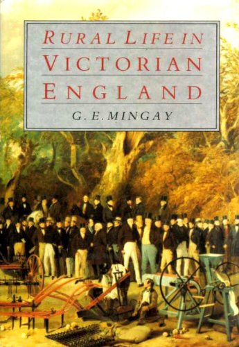 Rural Life in Victorian England, 1800-1900 by G.E. Mingay