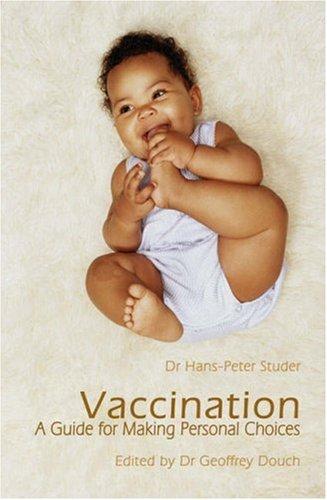 Vaccination: A Guide for Making Personal Choices by Hans-Peter Studer