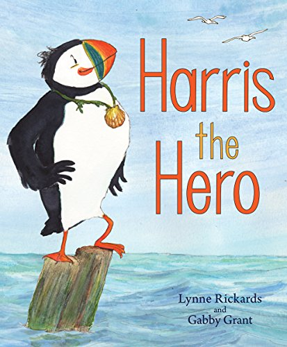 Harris the Hero: A Puffin's Adventure by Lynne Rickards