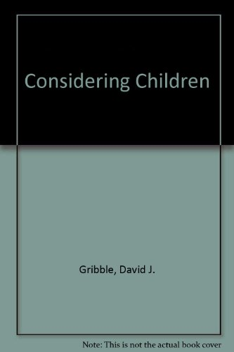 Considering Children by David J. Gribble