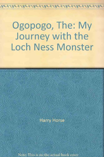 """The Ogopogo: My Journey with the Loch Ness Monster by """"Harry Horse"""""""