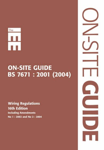 IEE on Site Guide (BS 7671: 2001 16th Edition Wiring Regulations Including Amendment 2: 2002) by Institution of Electrical Engineers