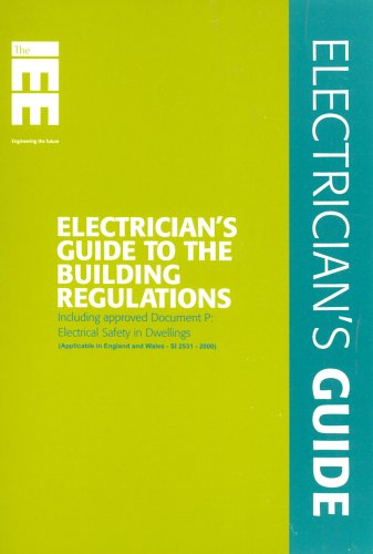 Electrician's Guide to the Building Regulations (Approved Document P, Electrical Safety in Dwellings) by