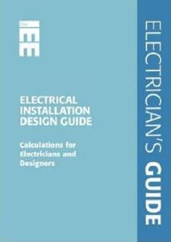 Electrical Installation Design Guide: Calculations for Electricians and Designers by Paul Cook