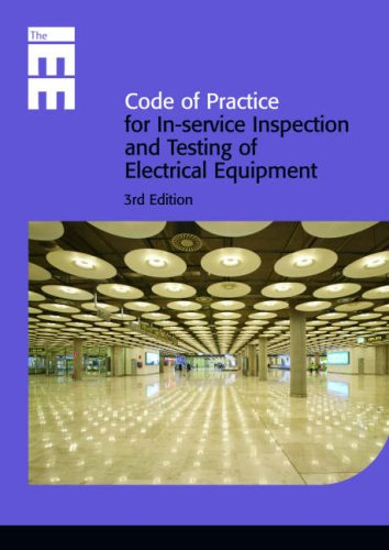 Code of Practice for Inspection and Testing of Electrical Equipment by Institution of Electrical Engineers