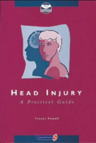 Head Injury: A Practical Guide by Trevor Powell