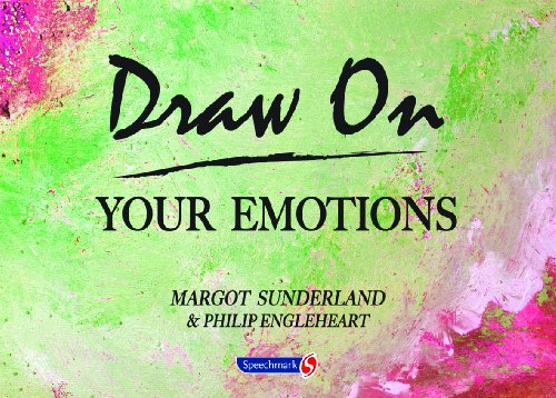Draw on Your Emotions by Margot Sunderland