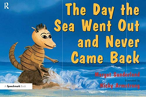 The Day the Sea Went out and Never Came Back: A Story for Children Who Have Lost Someone They Love by Margot Sunderland
