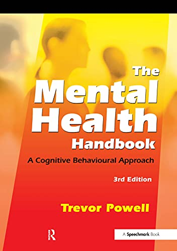 The Mental Health Handbook: A Cognitive Behavioural Approach by Trevor Powell