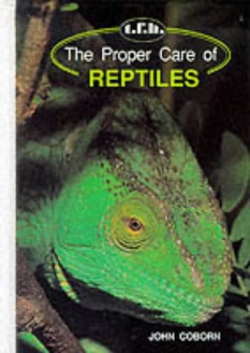 The Proper Care of Reptiles by John Coborn