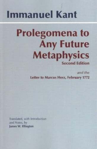Prolegomena to Any Future Metaphysics: And the Letter to Marcus Herz, February 1772 by Immanuel Kant