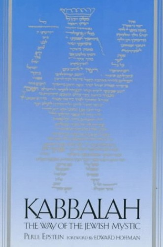 Kaballah: The Way of the Jewish Mystic by Perle Epstein