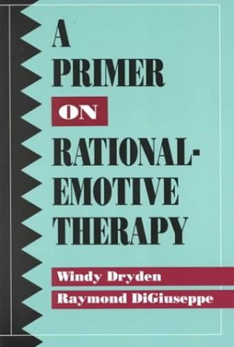 A Primer on Rational-Emotive Therapy by Windy Dryden