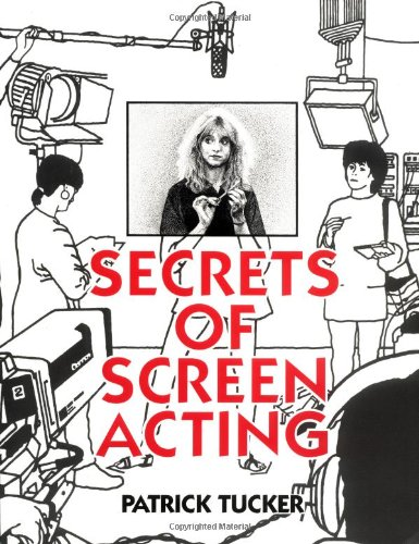 The Secrets of Screen Acting by Patrick Tucker