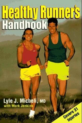 Healthy Runner's Handbook by Lyle J. Micheli, MD