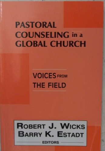 Pastoral Counselling in a Global Church: Voices from the Field by Robert J. Wicks