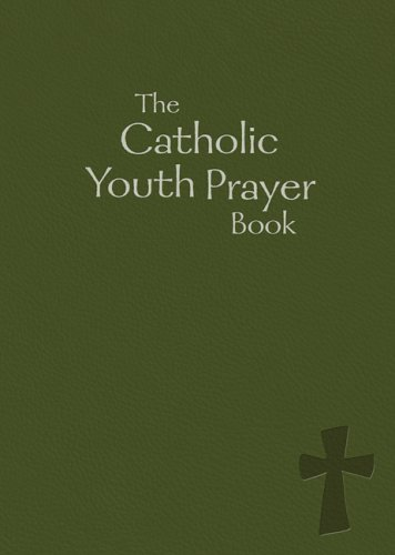 The Catholic Youth Prayer Book: Prayer Book by Laure L. Krupp