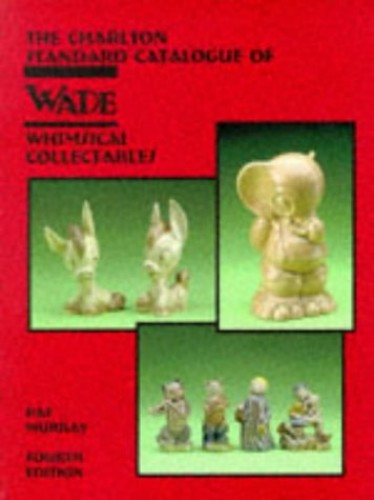 Charlton Standard Catalogue of Wade Whimsical Collectables by Pat Murray