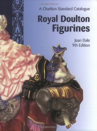 Royal Doulton Figurines: A Charlton Standard Catalogue by Jean Dale