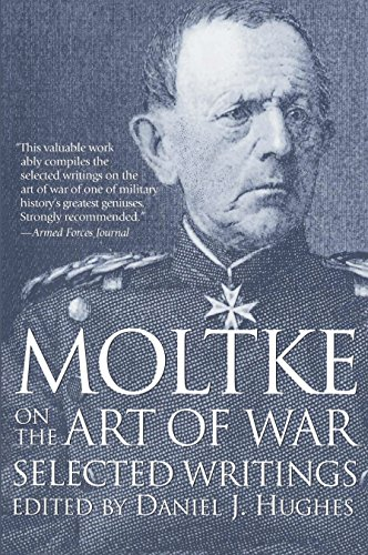 Moltke on the Art of War: Selected Writings by Helmuth,Graf von Moltke