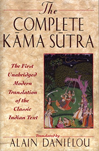 The Complete Kama Sutra: The First Unabridged Modern Translation of the Classic Indian Text by Vatsyayana Mallanaga