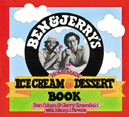 Ben and Jerry's Homemade Ice Cream and Dessert Book by Ben R. Cohen