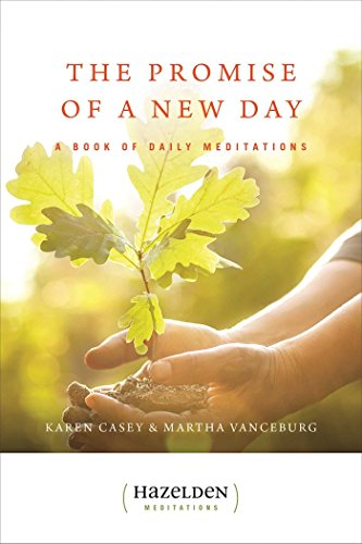 The Promise of a New Day: A Book of Daily Meditations by Karen Casey