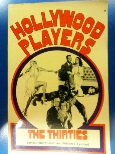 Hollywood Players: The Thirties by James Robert Parish