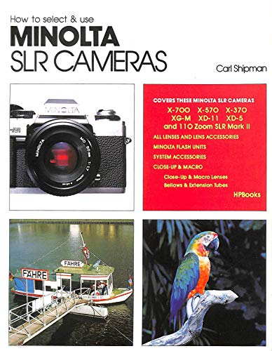 How to Select and Use Minolta Single Lens Reflex Cameras by Carl Shipman